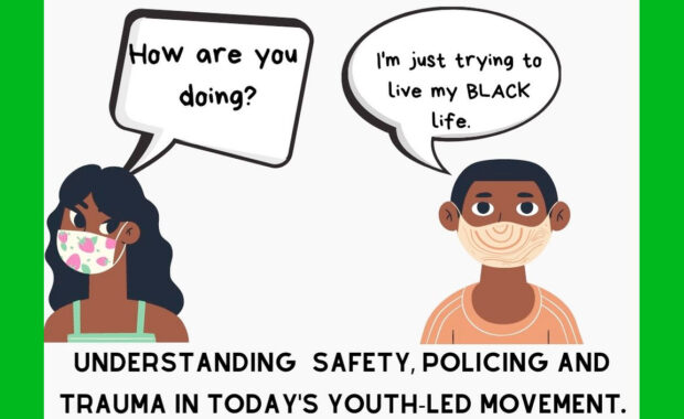 Understanding Safety, Policing and Trauma in Today's Youth-led Movement