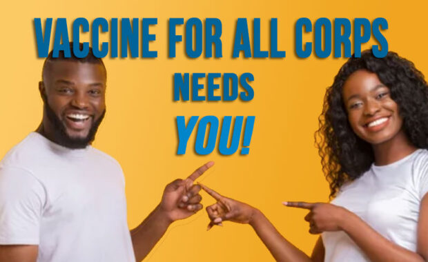 Vaccine for All Corps Needs You!